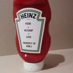That's right, it's MY ketchup bottle!
