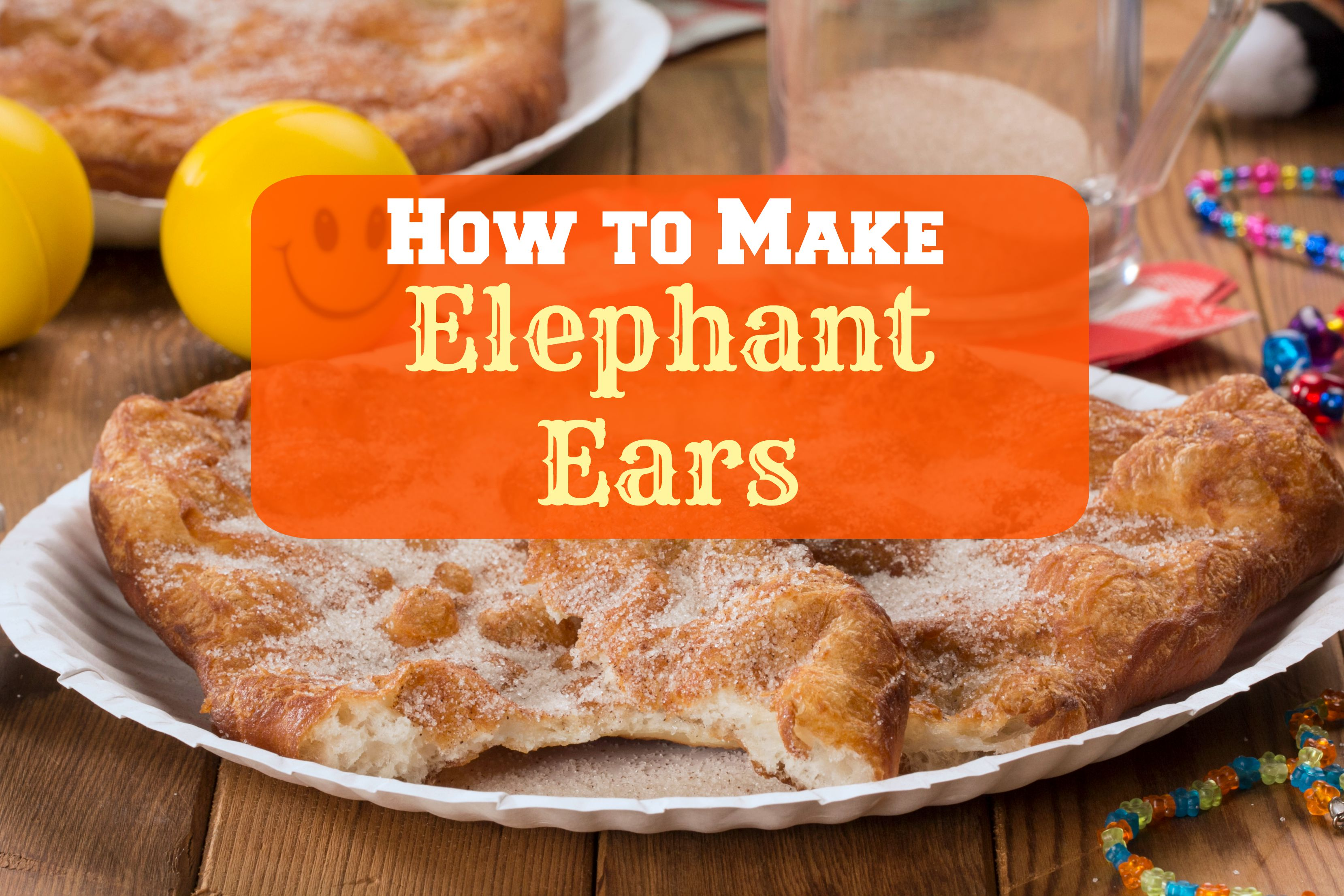 Discussion on this topic: How to Make Elephant Ears, how-to-make-elephant-ears/