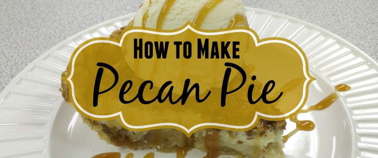 How to Make: Pecan Pie